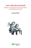 ARTE Y DERECHO MERCANTIL. IMAGEN Y CONCEPTO DE LOS TITULOS-VALORES EN LA ESPAÑA