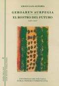 GEGOAREN AURPEGIA, EL ROSTRO DEL FUTURO, (1967-1997)
