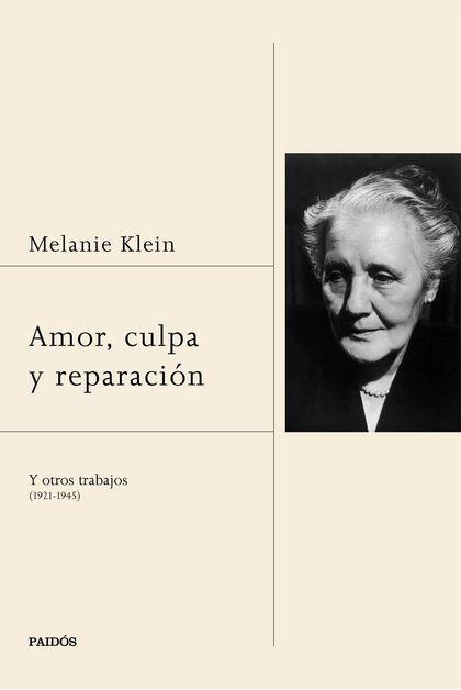 AMOR, CULPA Y REPARACIÓN. Y OTROS TRABAJOS (1921-1945)