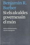 SI ELS ALCALDES GOVERNESSIN EL MÓN. PAÏSOS DISFUNCIONALS, CIUTATS EMERGENTS