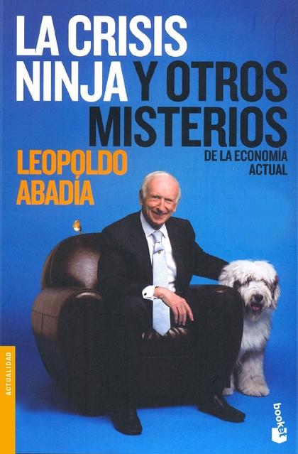 LA CRISIS NINJA Y OTROS MISTERIOS DE LA ECONOMÍA ACTUAL