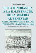 DE LA IGNORÀNCIA A LA IL·LUSTRACIÓ, DE LA MISÈRIA AL BENESTAR : GUILLEM MORAGUES I RULLAN (PETR