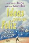 IDEAS PARA SER FELIZ MANUAL PARA ALCANZAR LA FELICIDAD