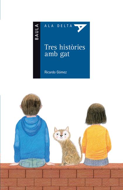 TRES HISTÒRIES AMB GAT.