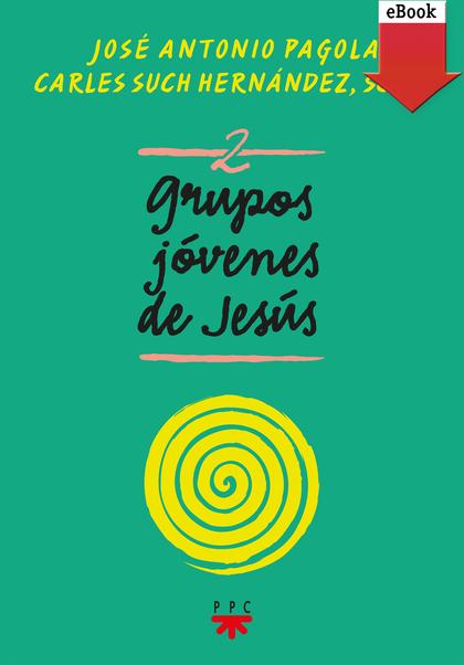 GRUPOS JÓVENES DE JESÚS 2 (EBOOK-EPUB).