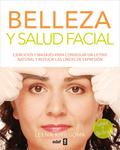 BELLEZA Y SALUD FACIAL. EJERCICIOS Y MASAJES PARA CONSEGUIR UN LIFTING NATURAL Y REDUCIR LAS LÍ