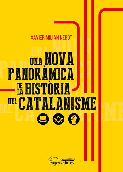 UNA NOVA PANORÀMICA DE LA HISTÒRIA DEL CATALANISME.