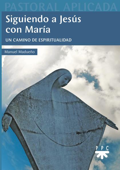 SIGUIENDO A JESUS CON MARIA