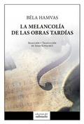 LA MELANCOLÍA DE LAS OBRAS TARDÍAS.