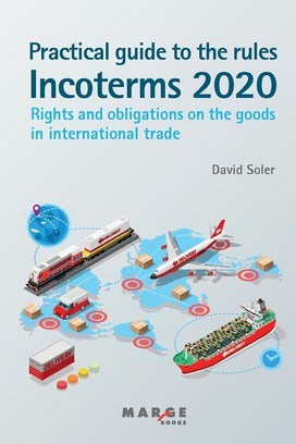 PRACTICAL GUIDE TO THE INCOTERMS 2020 RULES.