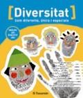 DIVERSITAT. SOM DIFERENTS, UNICS I ESPECIALS