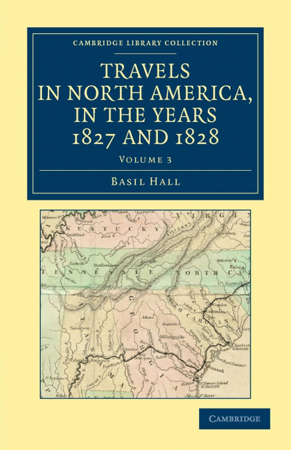 TRAVELS IN NORTH AMERICA, IN THE YEARS 1827 AND 1828 - VOLUME             3