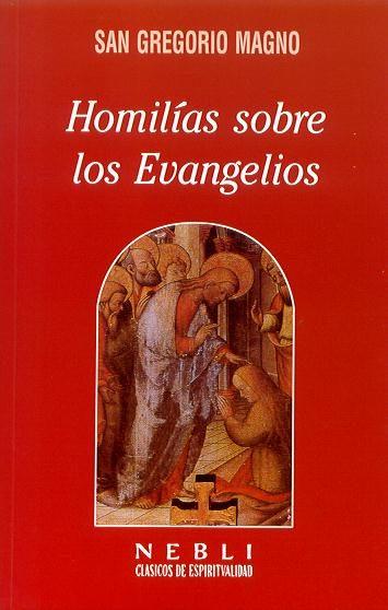 HOMILIAS SOBRE LOS EVANGELIOS
