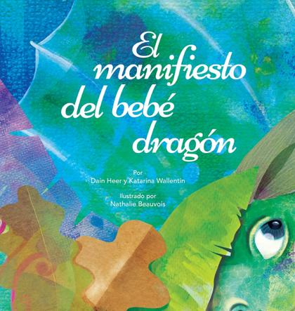 EL MANIFIESTO DEL BEBÉ DRAGÓN (SPANISH)
