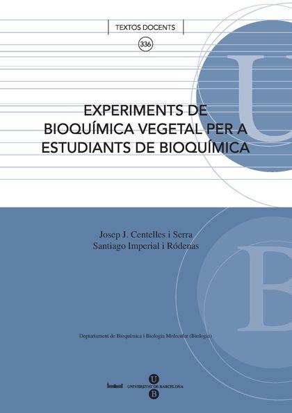EXPERIMENTS DE BIOQUÍMICA VEGETAL PER A ESTUDIANTS DE BIOQUÍMICA