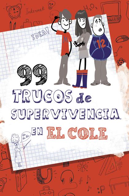 99 TRUCOS DE SUPERVIVENCIA ¡EN EL COLE!