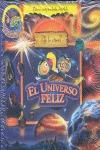 EL UNIVERSO FELIZ. TE LO CREES?