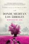 DONDE MEDITAN LOS ÁRBOLES. RESPUESTAS DEL ALMA. UN LIBRO PARA EL DESPERTAR DE LA CONCIENCIA
