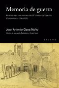 MEMORIA DE GUERRA : APUNTES PARA UNA HISTORIA DEL IV CUERPO DE EJÉRCITO : GUADALAJARA, 1936-193