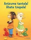 ANTXUME TENTELA! AHATE TXEPELA!