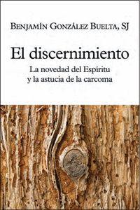 DISCERNIMIENTO, EL. LA NOVEDAD DEL ESPIRITU Y LA ASTUCIA
