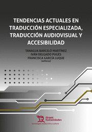 TENDENCIAS ACTUALES EN TRADUCCION ESPECIALIZADA, TRADUCCION