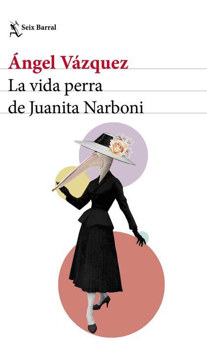 LA VIDA PERRA DE JUANITA NARBONI.