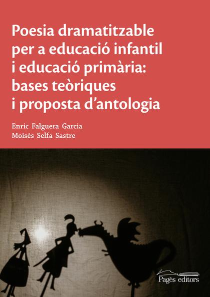 POESIA DRAMATITZABLE PER A EDUCACIÓ INFANTIL I EDUCACIÓ PRIMÀRIA: BASES TEÒRIQUE.