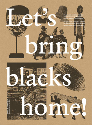 LET´S BRING BLACKS HOME!                                                        IMAGINACIÓN COL