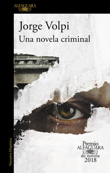 UNA NOVELA CRIMINAL (PREMIO ALFAGUARA DE NOVELA 2018).