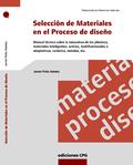 SELECCIÓN DE MATERIALES EN EL PROCESO DE DISEÑO. MANUAL TÉCNICO SOBRE LA NATURALEZA Y APLICACIÓ