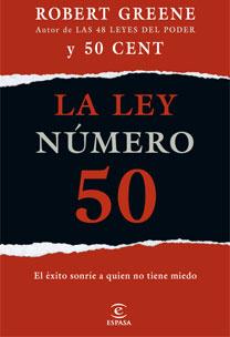 LA LEY NÚMERO 50. EL EXITO SONRIE A QUIEN NO TIENE MIEDO