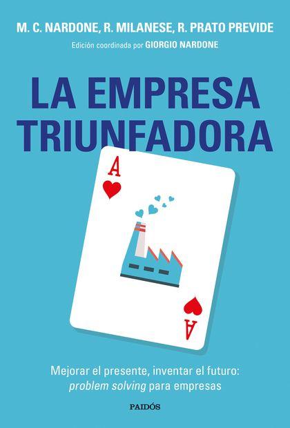 LA EMPRESA TRIUNFADORA. MEJORAR EL PRESENTE, INVENTAR EL FUTURO: PROBLEM SOLVING PARA EMPRESAS