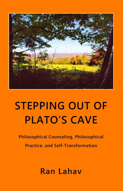 STEPPING OUT OF PLATO´S CAVE. PHILOSOPHICAL COUNSELING, PHILOSOPHICAL PRACTICE, AND SELF-TRANSF