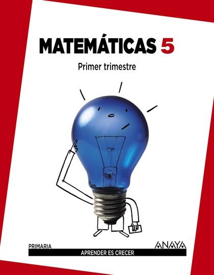 APRENDER ES CRECER, MATEMÁTICAS, 5 EDUCACIÓN PRIMARIA