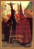 HISTORIA DE LA SEMANA SANTA EN SEVILLA: DESCRIPCIÓN DE LAS COFRADÍAS Q