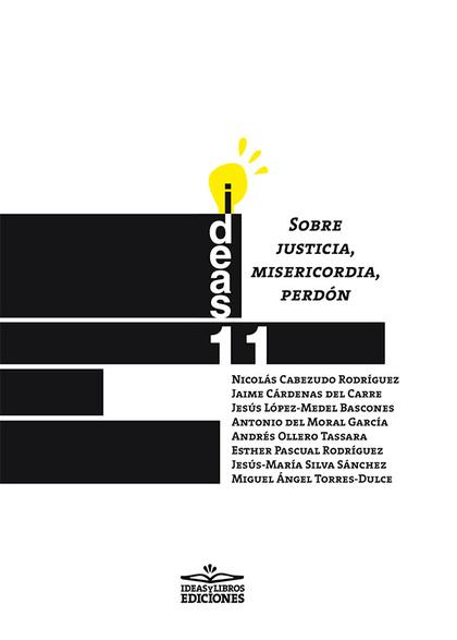SOBRE JUSITICIA, MISERICORDIA, PERDON.