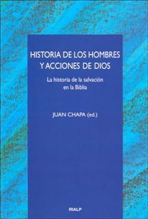 Hª DE LOS HOMBRES Y ACCIONES DE DIOS