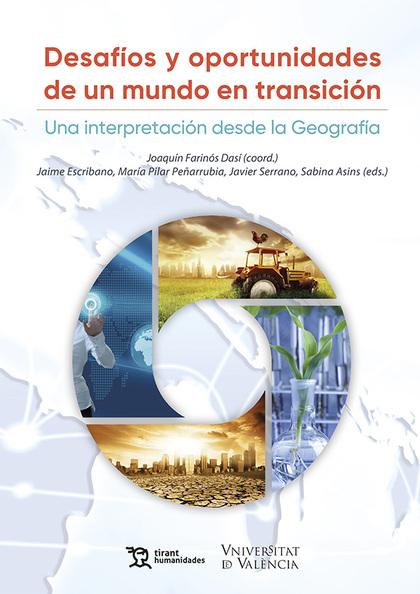 DESAFÍOS Y OPORTUNIDADES DE UN MUNDO EN TRANSICIÓN; UNA INTERPRETACIÓN DESDE LA