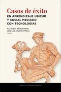 CASOS DE EXITO EN APRENDIZAJE UBICUO Y SOCIAL MEDIADO CON TECNOLOGIAS