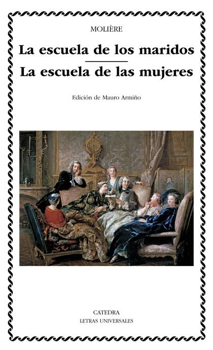 LA ESCUELA DE LOS MARIDOS  LA ESCUELA DE LAS MUJERES