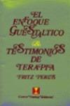 ENFOQUE GESTALT Y TESTIGOS DE TERAPIA