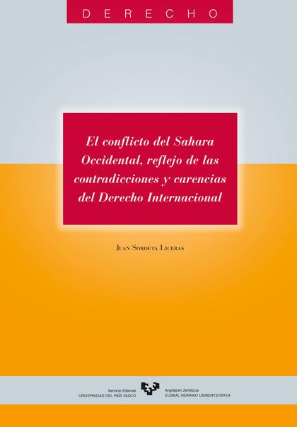 EL CONFLICTO DEL SAHARA OCCIDENTAL, REFLEJO DE LAS CONTRADICCIONES Y CARENCIAS DEL DERECHO INTE