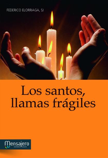 LOS SANTOS, LLAMAS FRÁGILES.
