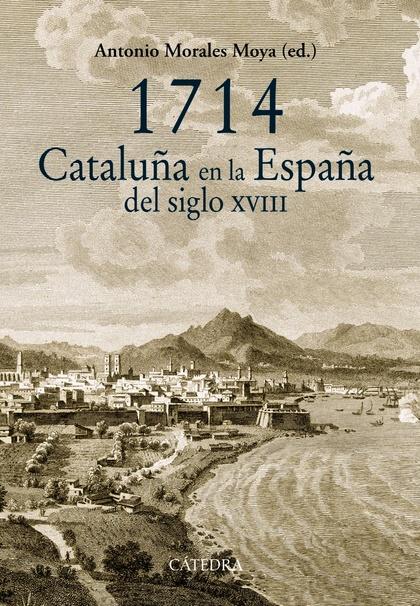 1714, CATALUÑA EN LA ESPAÑA DEL SIGLO XVIII