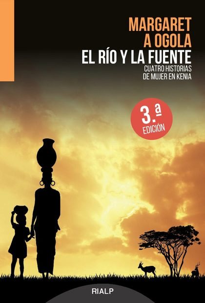 RIO Y LA FUENTE, EL. CUATRO Hª DE LA MUJER EN KENI