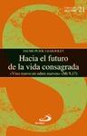 HACIA EL FUTURO DE LA VIDA CONSAGRADA : ´VINO NUEVO EN ODRES NUEVOS´
