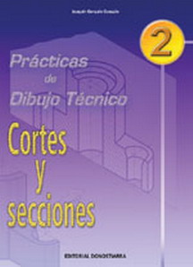 PRÁCTICAS DE DIBUJO TÉCNICO 2, CORTES Y SECCIONES, ESO. CICLOS FORMATIVOS