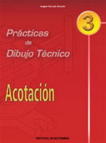 PRÁCTICAS DE DIBUJO TÉNICO 3, ACOTACIÓN, ESO, BACHILLERATO Y CICLOS FORMATIVOS