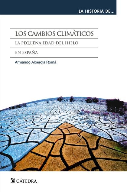 LOS CAMBIOS CLIMÁTICOS : LA PEQUEÑA EDAD DEL HIELO EN ESPAÑA